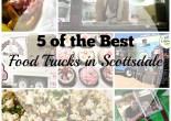 5 of the Best Food Trucks in Scottsdale