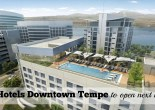 Tempe Town Lake Hotel to open next month