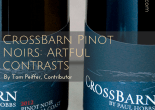 CrossBarn Pinot Noirs- Artful contrasts