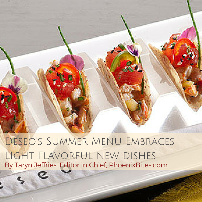 Deseo's Summer Menu Embraces LIght Flavorful new dishes1