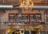Sizzling Summer Specials at The Market