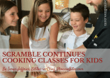 Scramble Continues Cooking Classes for Kids