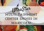 UltraStar Multi-Tainment Center Shines in Maricopa