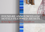 FOUND:RE Announces 4 of Hotels Featured Artists