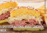 5 Spots For National Kraut Sandwich Week