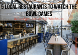 5 Local Restaurants to Watch the Bowl Games