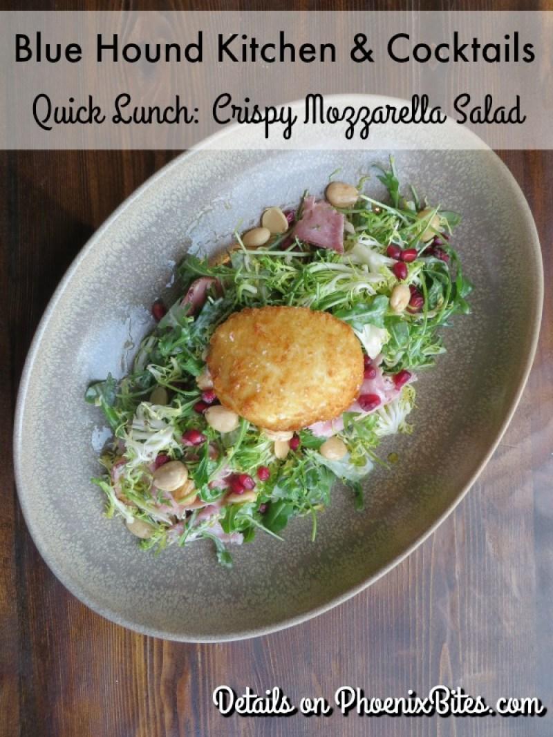Blue Hound Kitchen and Cocktails Quick Lunch, Crispy Mozzarella Salad