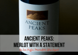 Ancient Peaks: Merlot with a statement