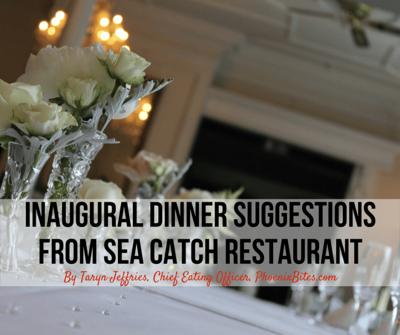 Inaugural Dinner Suggestions From Sea Catch Restaurant