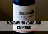 Mondavi- 50 Years and Counting