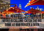 Vegas is calling- Catch the big game at B&B Burger & Beer