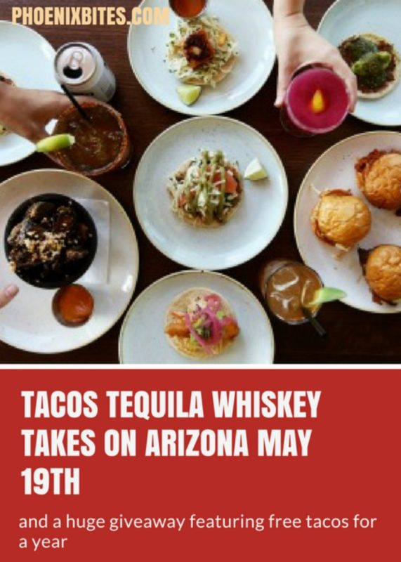 TACOS TEQUILA WHISKEY TAKES ON ARIZONA MAY 19TH