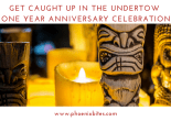 GET CAUGHT UP IN THE UNDERTOW ONE YEAR ANNIVERSARY CELEBRATION