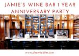 Jamie's Wine Bar 1 Year Anniversary Party