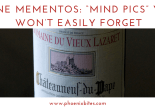 "Wine Mementos- ""Mind Pics"" You Won't Easily Forget"