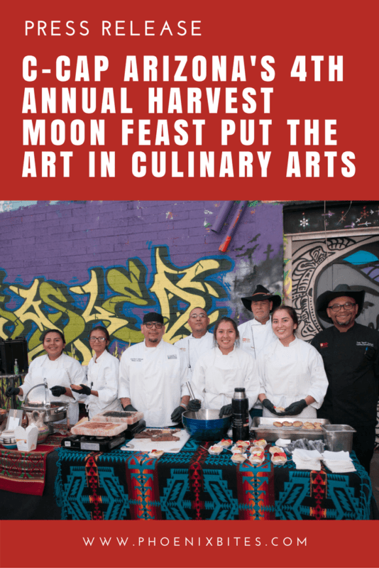 C-CAP Arizona's 4th Annual Harvest Moon Feast Put the Art in Culinary Arts