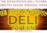 Downtown Deli Tavern Celebrates Grand Opening Weekend