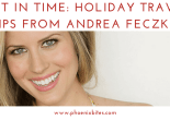 Holiday Travel Tips from Andrea Feczko