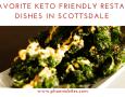 keto friendly scottsdale dishes