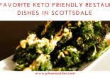 keto friendly scottsdale dishes