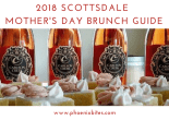 2018 SCOTTSDALE MOTHER'S DAY BRUNCH GUIDE