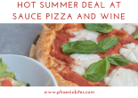 060918 Hot Summer Deal at Sauce Pizza and Wine