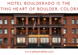 Travel: Hotel Boulderado is the Beating Heart of Boulder, Colorado