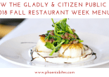 090318 Preview The Gladly & Citizen Public House 2018 Fall Restaurant Week Menus