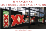 ISM Raceway: Where Foodies and Race Fans Unite