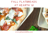 093018 Fall Flatbreads at Hearth '61