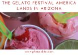 The Gelato Festival America Lands in Arizona