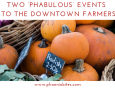 Two 'Phabulous' Events Coming To The Downtown Farmers Market (1)