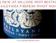 New at Hillside Spot Restaurant_ Baileyana Firepeak Pinot Noir