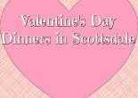 Valentine's Day Dinners in Scottsdale