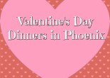 Valentine's Day Dinners in Phoenix