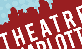 Theatre Charlotte Season Guide 2013