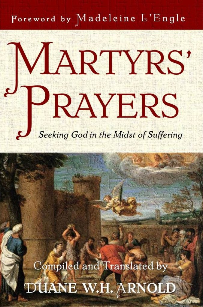 """""""Martyrs Prayers. Seeking God In the Midst of Suffering"""" 1"""