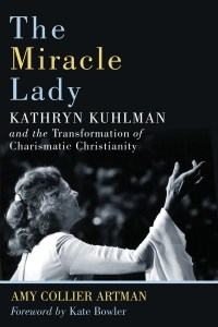 Why Kathryn Kuhlman Still Matters 2