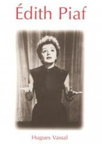 Hugues Vassal ; Edith Piaf