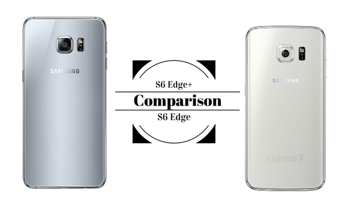 Samsung Galaxy S6 Edge Plus Vs S6 Edge - Featured