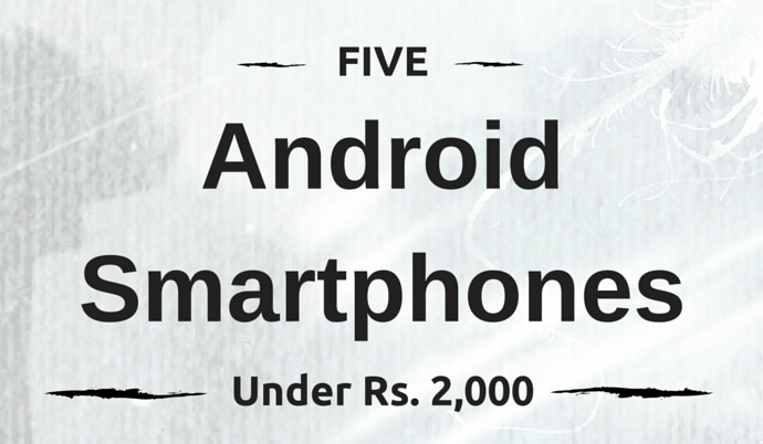 Android Smartphones under Rs 2000