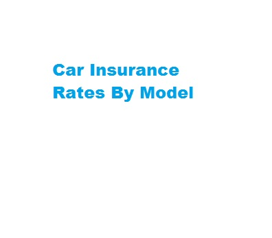 Car Insurance Rates By Model