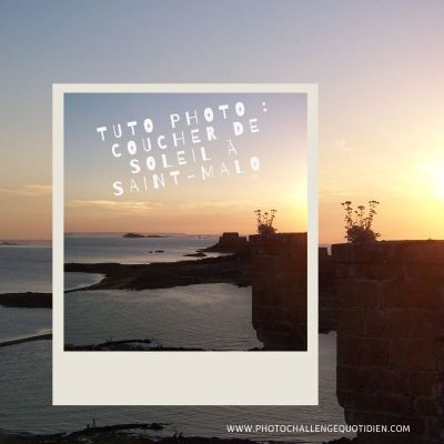 tuto photo coucher soleil st malo