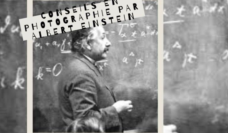 conseils photographie par Einstein