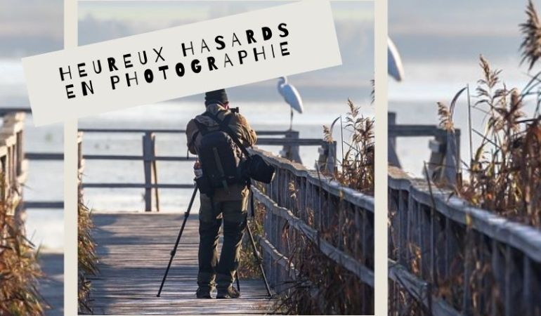 heureux hasards en photographie