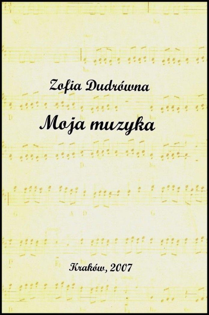"""Книжка авторства Зофії Дудри назвою """"Моя музика"""""""
