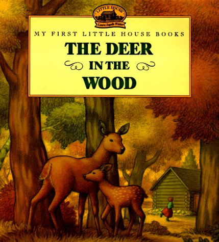 The Deer in the Wood (Little House)