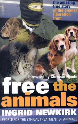 Free the Animals : The Story of the Animal Liberation Front