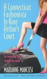 A Connecticut Fashionista In King Arthur's Court