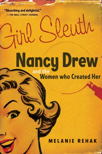 Girl Sleuth: Nancy Drew and the Women Who Created Her